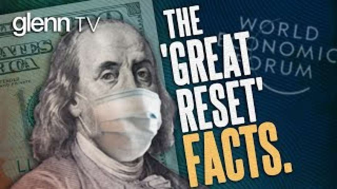 What the Media Won't Tell You About the Great Reset 'Conspiracy' | Glenn TV