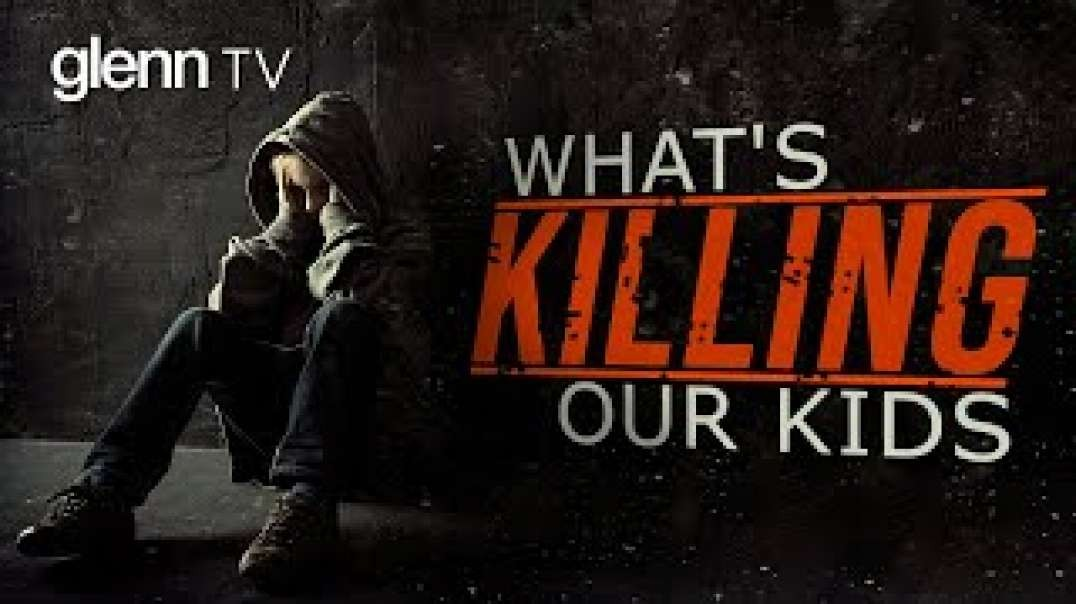 Unmasking the OTHER Deadly Pandemic: What's Killing Our Kids | Glenn TV | Ep 88