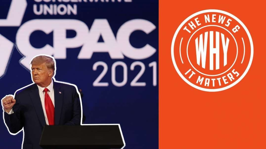 #726 TRUMP 2024? First Public Speech, Wins CPAC Straw Poll by a LOT | The News & Why It Matters