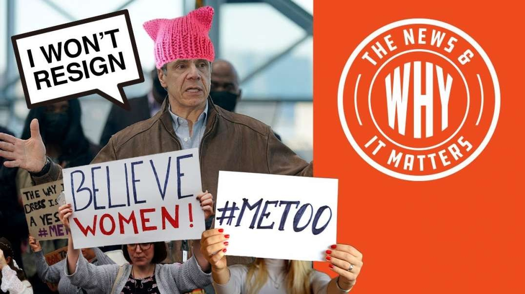 #735 HYPOCRISY! Believe All Women Unless They Accuse Gov. Cuomo | The News & Why It Matters