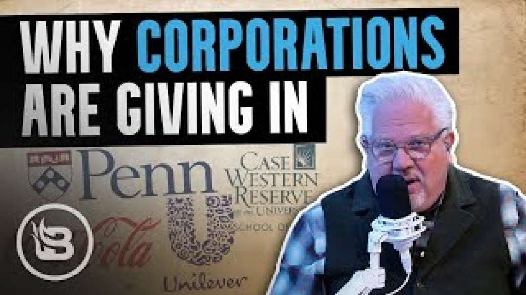 THIS Is Why Corporations & Schools Are CAVING to the Left's Woke Mob | The Glenn Beck Program